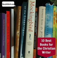 10 Books for the Christian Writer by @Mary Powers DeMuth @Mary Emily