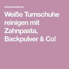 Weiße Turnschuhe reinigen mit Zahnpasta, Backpulver & Co!