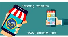 Barterkiya India's No.1 Bartering website where the users can exchange their used goods. Place your used goods for free and exchange