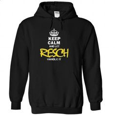 Keep Calm and Let RESCH Handle It - #thank you gift #awesome hoodie