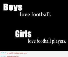 Football Girlfriend Quotes | funny quotes about men and football
