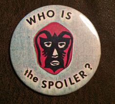 I don't know anything about this 'Who Is The Spoiler?' pin other than its awesome