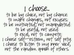choosing your own path. No excuses