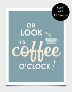 It's Coffee O'Clock Coffee Quote Coffee by printdesignstudio