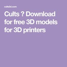 Cults ・ Download for free 3D models for 3D printers