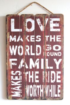 Love Makes The World Go Round Family Love Wooden By Honeywoodhome, $34.95