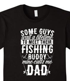 Some Guys Wait a Lifetime Meet Their Fishing Buddy Dad Shirt fathers day, fishing shirt, best fishing shirt, fishing buddy, grandpa shirt, let's go fishing, father son fishing, rather be fishing