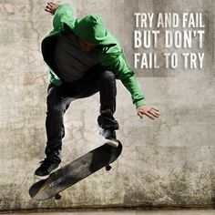 Try and fail but don't fail to try! #tribesports #inspiration #skateboard #skateboarding #motivation #quote