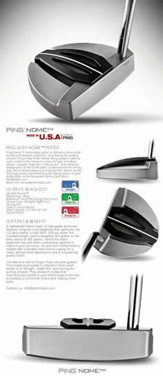 """The Fit-For-Stroke NOME Putter by PING Golf · Head Wgt. 355g · Face/Mid Hang/Toe Down Balanced · Stroke Type - Straight/Slight Arc/Strong Arc · Available in 33"""", 34"""", 35"""" RH.   GolfMetals.com"""