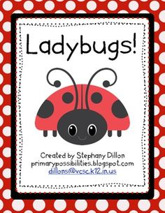 Ladybug Study Unit: Science, Math and Literacy Activities $