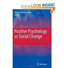 Positive Psychology as Social Change by Biswas-Diener, R