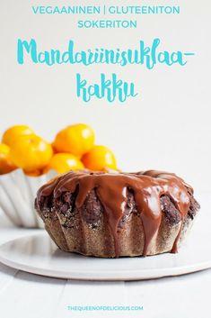 Mandariini-suklaakakku | Gluteeniton | Sokeriton | Vegaaninen | The Queen of Delicious Pudding, Queen, Desserts, Food, Tailgate Desserts, Deserts, Custard Pudding, Essen, Puddings
