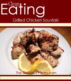 Clean Eating Grilled Chicken Souvlaki #cleaneating #cleaneatingrecipes #eatclean #chickenrecipes