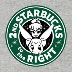 Check out this awesome '2nd+Starbucks+to+the+Right' design on TeePublic!