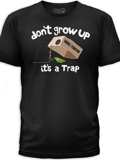 "Men's ""Don't Grow Up"" Tee by Goodie Two Sleeves (Black) #InkedShop #Humor #dontgrowup #wordtee #mens #tee"