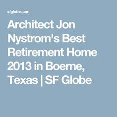 Architect Jon Nystrom's Best Retirement Home 2013 in Boerne, Texas | SF Globe