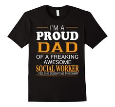 I'm A Proud Dad of Social Worker - She Bought Me This Shirt >> Click Visit Site to get yours awesome Shirts - Only $17 - $19. #tshirts, #photo, #image, #shirt, #xmas, #christmas, #gift, #presents, #fatherday, #gift, #giftfordad, #motherday, #giftformom