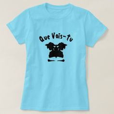Shop A blot test with text Que Vois-Tu T-Shirt created by ZierNorShirt. Personalize it with photos & text or purchase as is! Blot Test, Types Of T Shirts, Foreign Words, French Words, Wardrobe Staples, Funny Tshirts, T Shirts For Women, Casual, Mens Tops