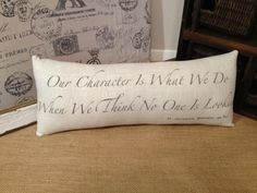 Our Character is What We Do When We Think No One by DinhamDesigns, $26.00