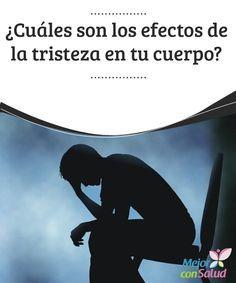 ¿Cuáles son los efectos de la tristeza en tu cuerpo? ¿Ha habido momentos en los que te has sentido decaído y sufrido un momento de tristeza? ¿Alguna vez has sentido el dolor de ser rechazado? ¿Esa punzada cuando sufres un mal de amor?