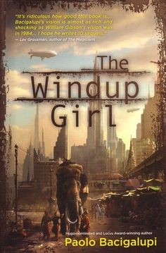 If It Has Words...: The Windup Girl by Paolo Bacigalupi