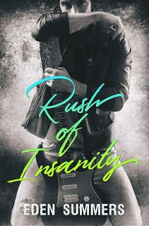 Re-Release Tour - Rush of Insanity by Eden Summers @EdenSummers1    Rush of Insanity  by Eden Summers  Re-Release TourFebruary 7th - 13th  Add to Goodreads  She wont go down without a fight and hes looking forward to it. Harper left the world famous solo artist Judd Hart over a year ago. No matter how much she cared for him their worlds were miles apart. All they shared was great sex and the ability to drive each other crazy. So why is she at his concert drooling over the sound of his…