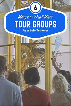Advice on how NOT to pull your hair out while navigating around the clumps of tour groups when you travel.