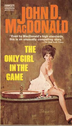 The Only Girl in the Game by John D. MacDonald Cover art by Robert McGinnis Vintage Book Covers, Comic Book Covers, Estilo Pin Up, Pulp Fiction Book, Robert Mcginnis, Up Book, Wow Art, Only Girl, Book Cover Art