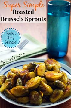 Super Simple Roasted Brussels Sprouts (my husband's favorite!) #TheCuriousCoconut #paleo #eatyourveggies