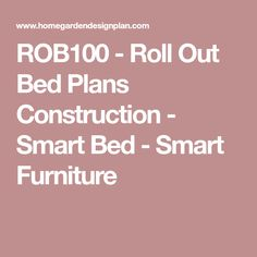 ROB100 - Roll Out Bed Plans Construction - Smart Bed - Smart Furniture
