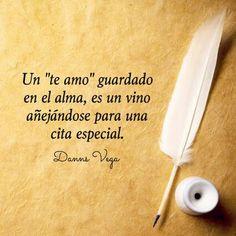 """Un """"te amo"""" guardado en el alma, es un vino añejandose para una cita especial..."""