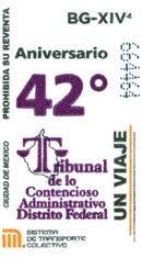 Para conmemorar el 42 aniversario del Tribunal de lo Contencioso Administrativo del Distrito Federal, el Sistema de Transporte Colectivo emitió un tiraje de boletos.