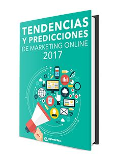 Cyberclick publica las 40 tendencias que cambiarán el marketing online este 2017