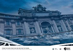 BMW: Fontana di Trevi     From the very first day we are part of Rome.     BMW Rome. The only dealership in town for BMW, BMW Motorrad and Mini.  Advertising Agency: BCube, Milan, Italy #advertising #media #advertisement #marketing #poster #print #campaign #creative #creativity #ad #ads #product #service #agency