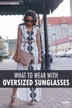 Oversized sunglasses are one of this season's trendiest accessories. Find out what outfits to wear them with at #MeijerStyle. @candacemread
