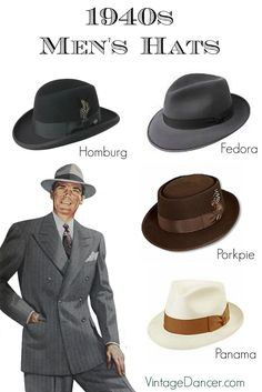 1940s men's hats styles. Homburg, Fedora, Porkpie and straw Panama are the most common styles. Learn and shop at VintageDancer.com