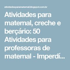 Atividades para maternal, creche e berçário: 50 Atividades para professoras de maternal - Imperdíveis!