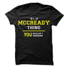 Its A MCCREADY thing, you wouldnt understand !!