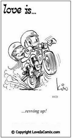 Love is. revving up! - Love is. Love Is Comic, Love Is Cartoon, Love Of My Life, Our Love, Love Him, I Love You, Biker Love, Desenho Tattoo, Best Love Quotes