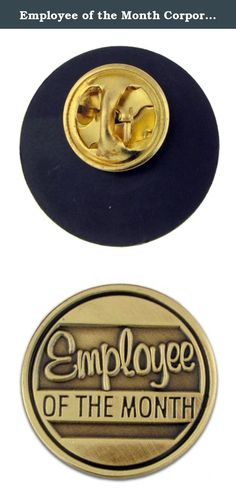 """Employee of the Month Corporate Recognition Lapel Pin. Employee of the Month Corporate Pin. Part of our Corporate Antique Collection, this pin is 7/8"""" die struck from jewelers metal, plated with an antique bronze finish and hand polished. The Corporate Antique Collection is designed with corporate clients in mind and is geared toward the motivation and rewarding of employees. Each pin includes a standard clutch back and is individually poly bagged."""