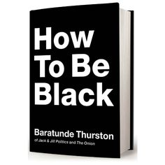 How To Be Black Book