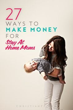 Here are 27 legit ideas for stay at home moms to make some extra money.  #SAHM