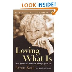 Amazon.com: Loving What Is: Four Questions That Can Change Your Life (9781400045372): Byron Katie, Stephen Mitchell: Books