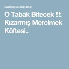 O Tabak Bitecek !!!: Kızarmış Mercimek Köftesi..