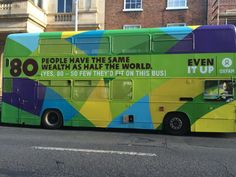 Shocking reality of global #inequality. @OxfamIreland  #Oxfam #EvenItUp #bus