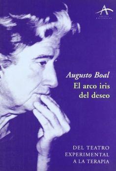 El arco iris del deseo : del teatro experimental a la terapia / Augusto Boal http://encore.fama.us.es/iii/encore/record/C__Rb2544322?lang=spi