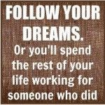 This is why I worked my ass off in college... so I'm not stuck in a min wage &/or move back in with my parents once I get the degree. Strive for your dream and don't stop until you achieve it. Don't sell yourself short.-d
