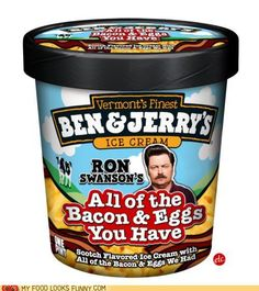 This is quite possibly the tastiest/most disgusting looking thing ever... Scotch flavoured Ice Cream with all of the Bacon & Eggs you have...