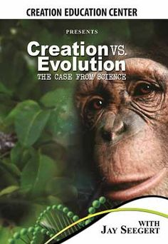 "Take a look with Jay Seegert into the ongoing debate of creation and evolution in ""Creation vs. Evolution: The Case from Science"" - Creation Education Center Store"