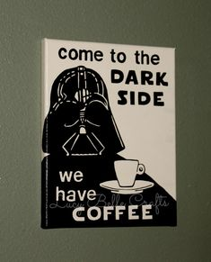 Come To The Dark Side, We Have Coffee w/ Darth Vader 100% Hand Painted onto 8x10 Canvas